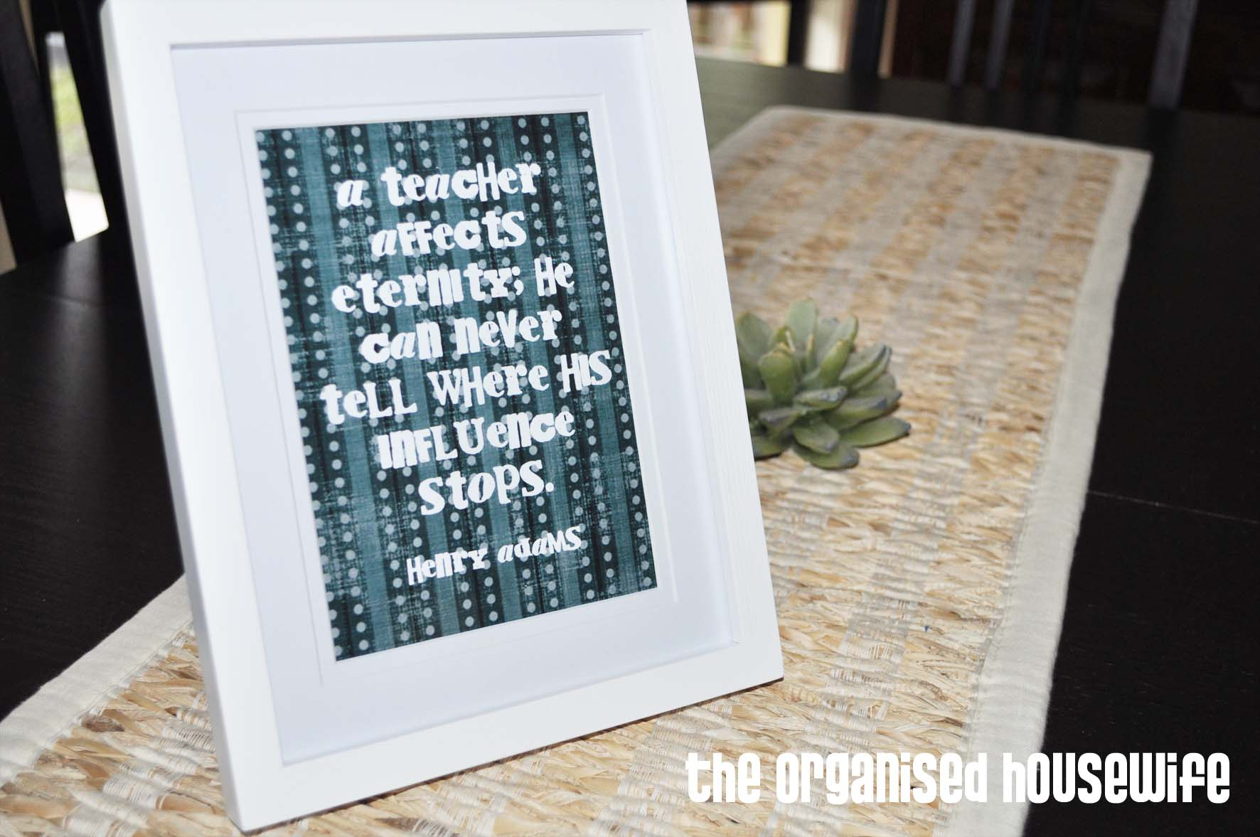 Teacher appreciation gifts teacher quote in frame the organised free printables jeuxipadfo Gallery