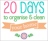 20 Days to Clean & Organise your Home for posts
