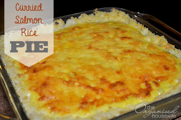 {The Organised Housewife} Curried Salmon or Tuna Rice PiE