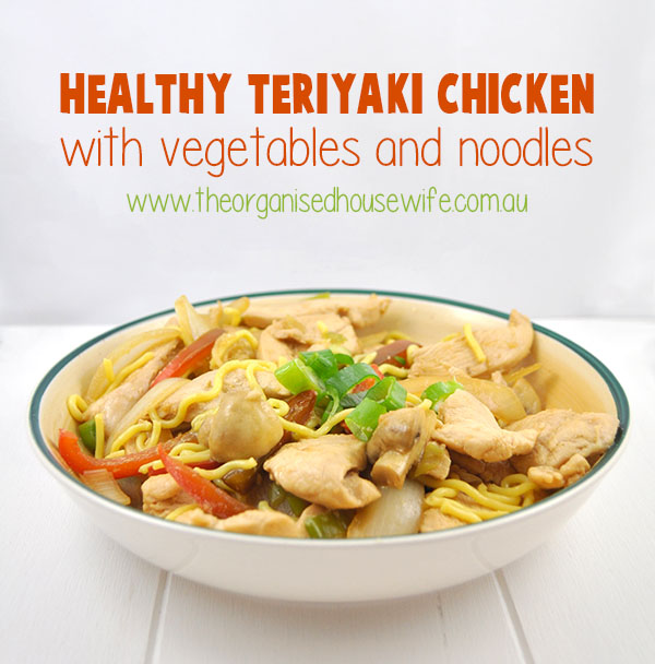 {The Organised Housewife} Healthy Teriyaki Chicken with vegetables and noodles