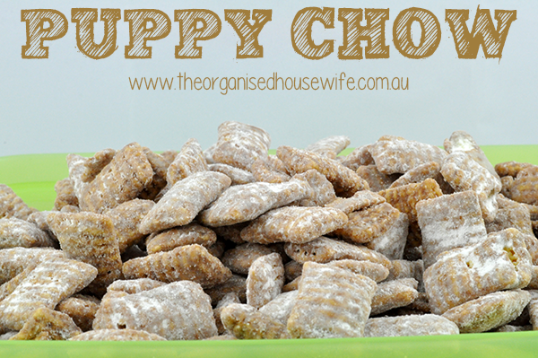 {The Organised Housewife} Puppy Chow