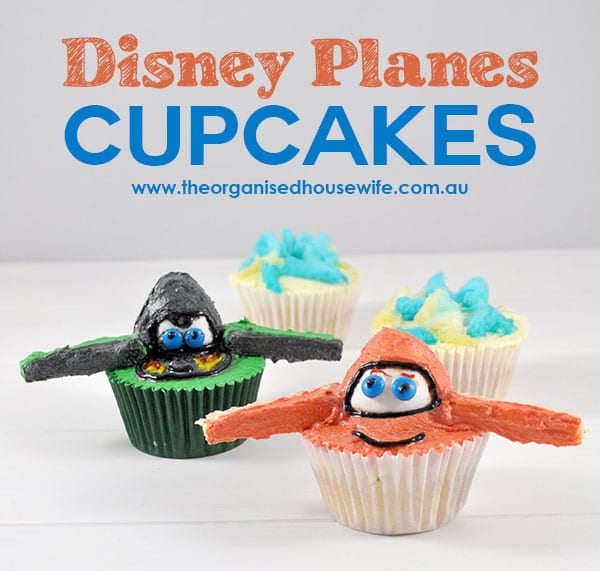 {THE ORGANISED HOUSEWIFE} How to make Disney Plane Cupcakes