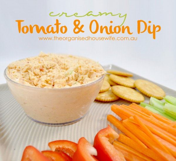 {The Organised Housewife} Creamy Tomato and Onion Dip