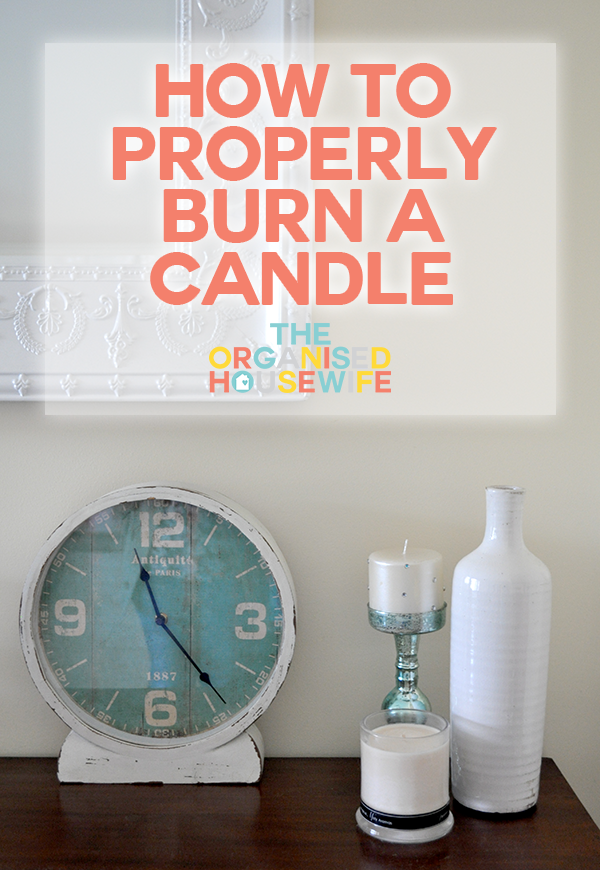 {The Organised Housewife} How to Properly Burn a Candle