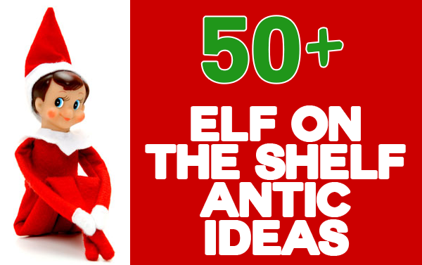 50+ elf on the shelf antic ideas
