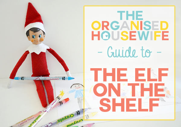 The Organised Housewife Guide To Elf On The Shelf 600