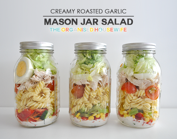 {The Organised Housewife} Creamy Roast Garlic Mason Jar Salad