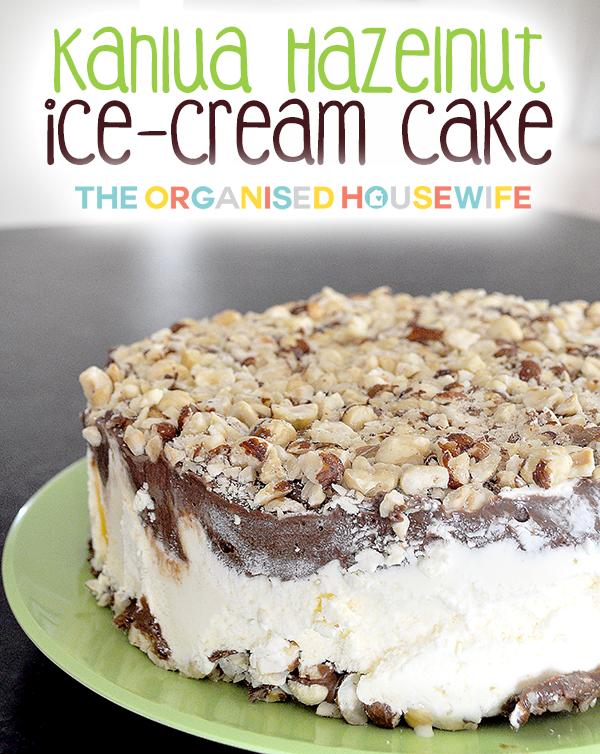{The Organised Housewife} Kahlua Hazelnut Ice-Cream cake