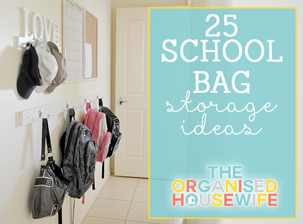 School Bag Storage Ideas From The Orginised Housewife
