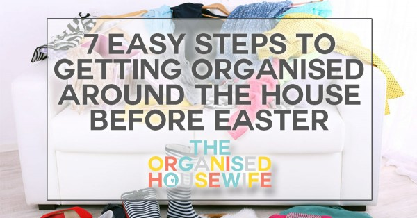 7-steps-to-get-organised-around-the-home