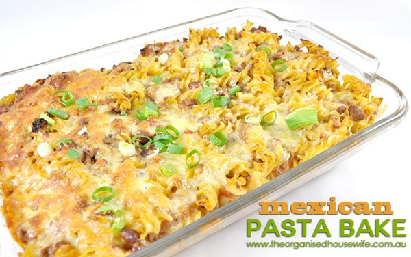 Mexican Pasta Bake – The Organised Housewife