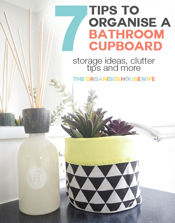 7 Tips To Organise A Bathroom Cupboard The Organised Housewife