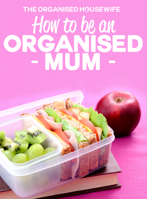 How to be an Organised Mum
