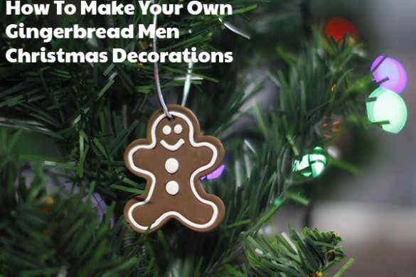 How To Make Your Own Gingerbread Men Christmas Decorations
