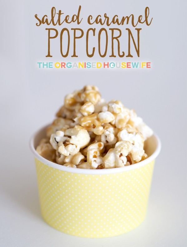 Salted Caramel Popcorn - The Organised Housewife