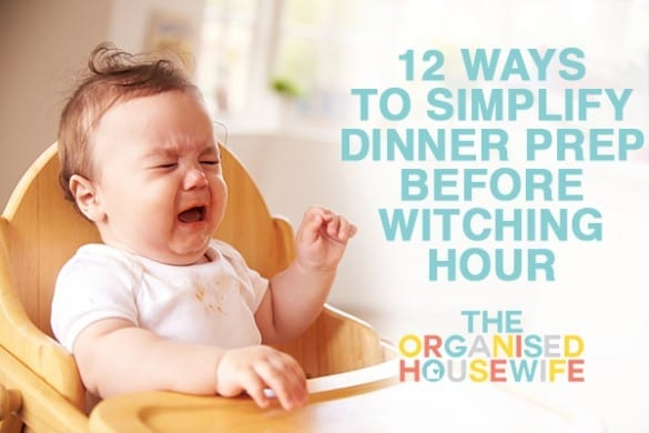 12-ways-to-simplify-dinner-prep-before-witching-hour