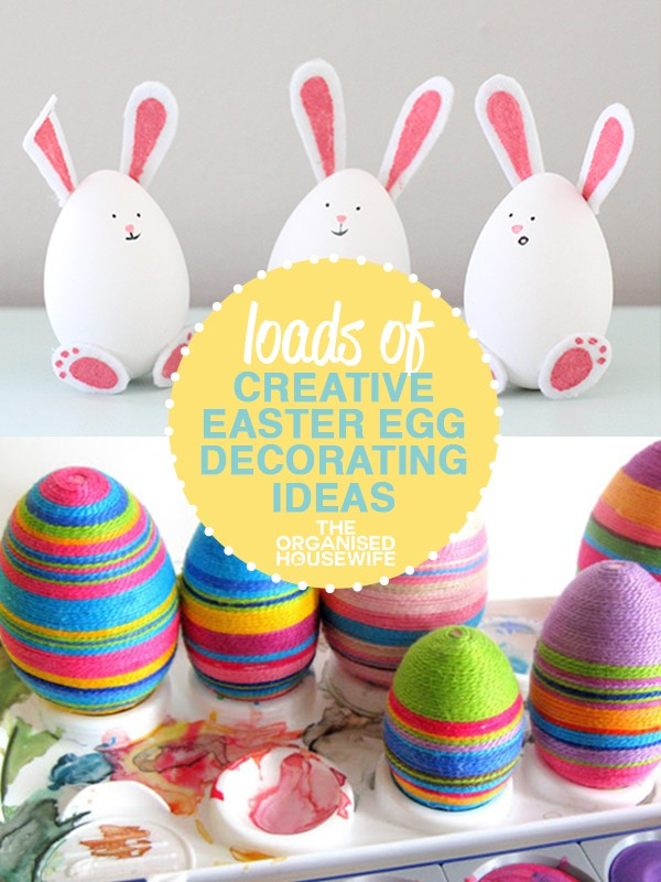 15 Creative Diy Easter Egg Decorating Ideas The Organised Housewife
