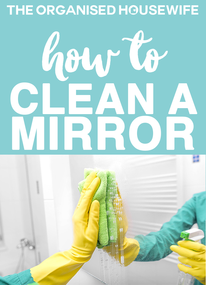 How To Clean A Mirror The Organised Housewife