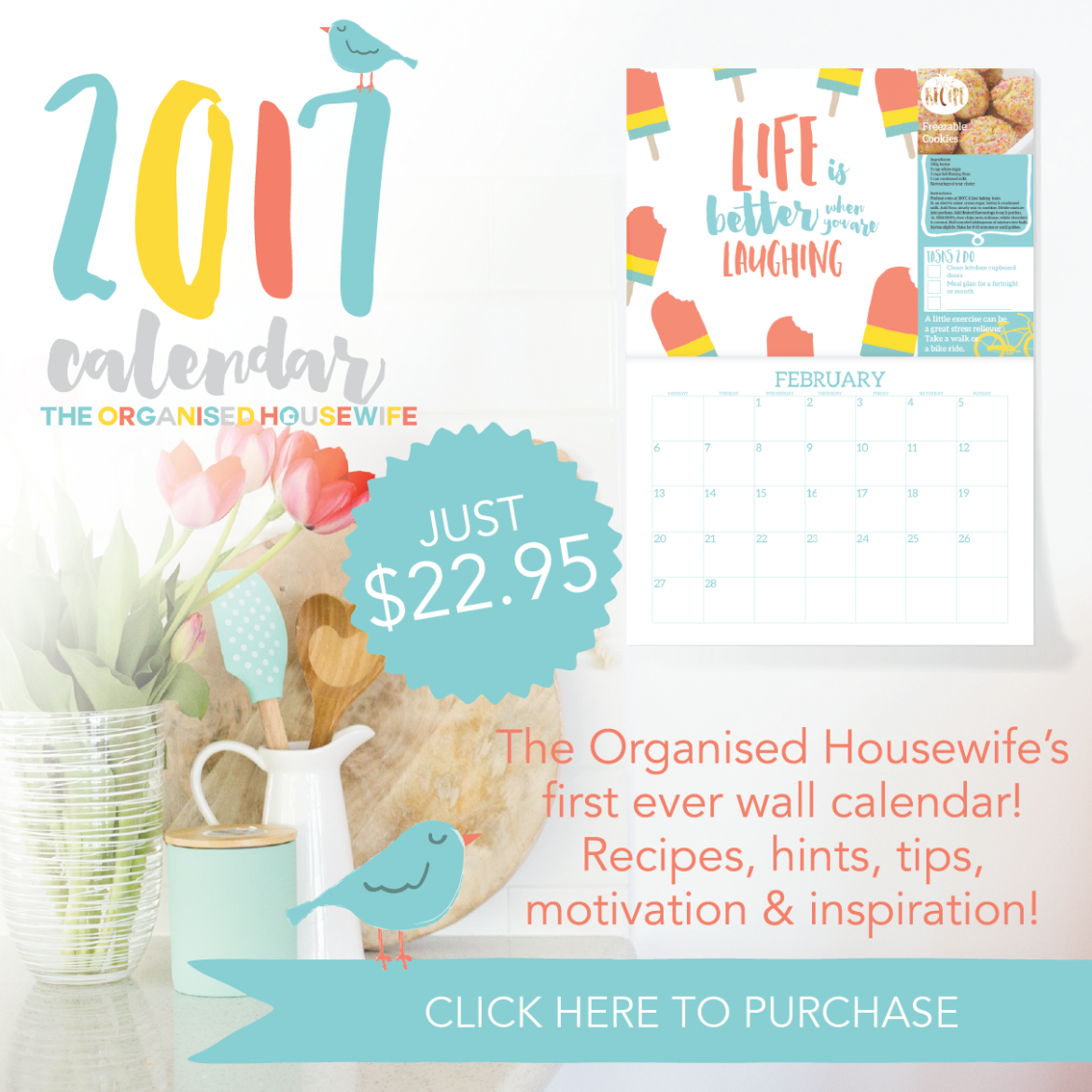 MY THE ORGANISED HOUSEWIFE 2017 CALENDAR –The theme for 2017 is inspiring and vibrant, because being organised shouldn't be boring! The 2017 calendar is full of bright and colourful designs to inspire and motivate you. I want you to look at the calendar and feel encouraged to achieve new things! Each month has a unique feel and features fun and quirky graphics