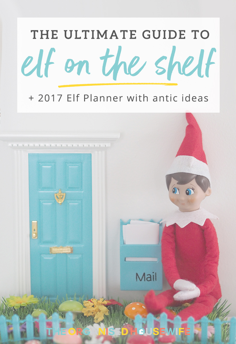 ultimate guide to elf on the shelf 2017 elf planner the organised housewife. Black Bedroom Furniture Sets. Home Design Ideas