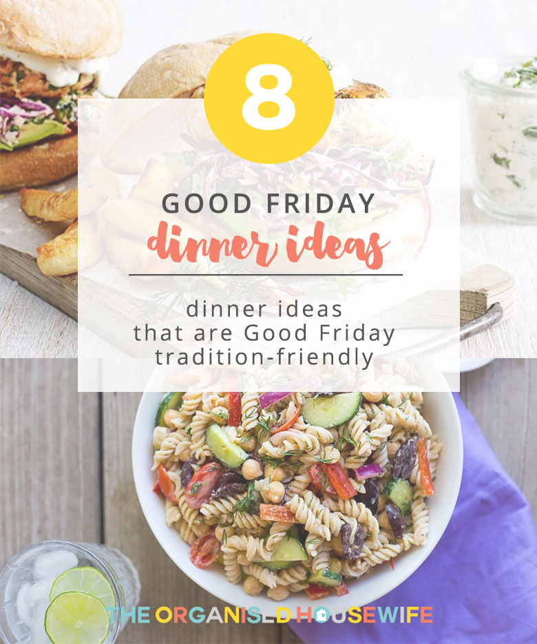 8 good friday dinner ideas the organised housewife many families do not consume red meat on good friday and consume seafood or vegetarian dishes forumfinder Gallery