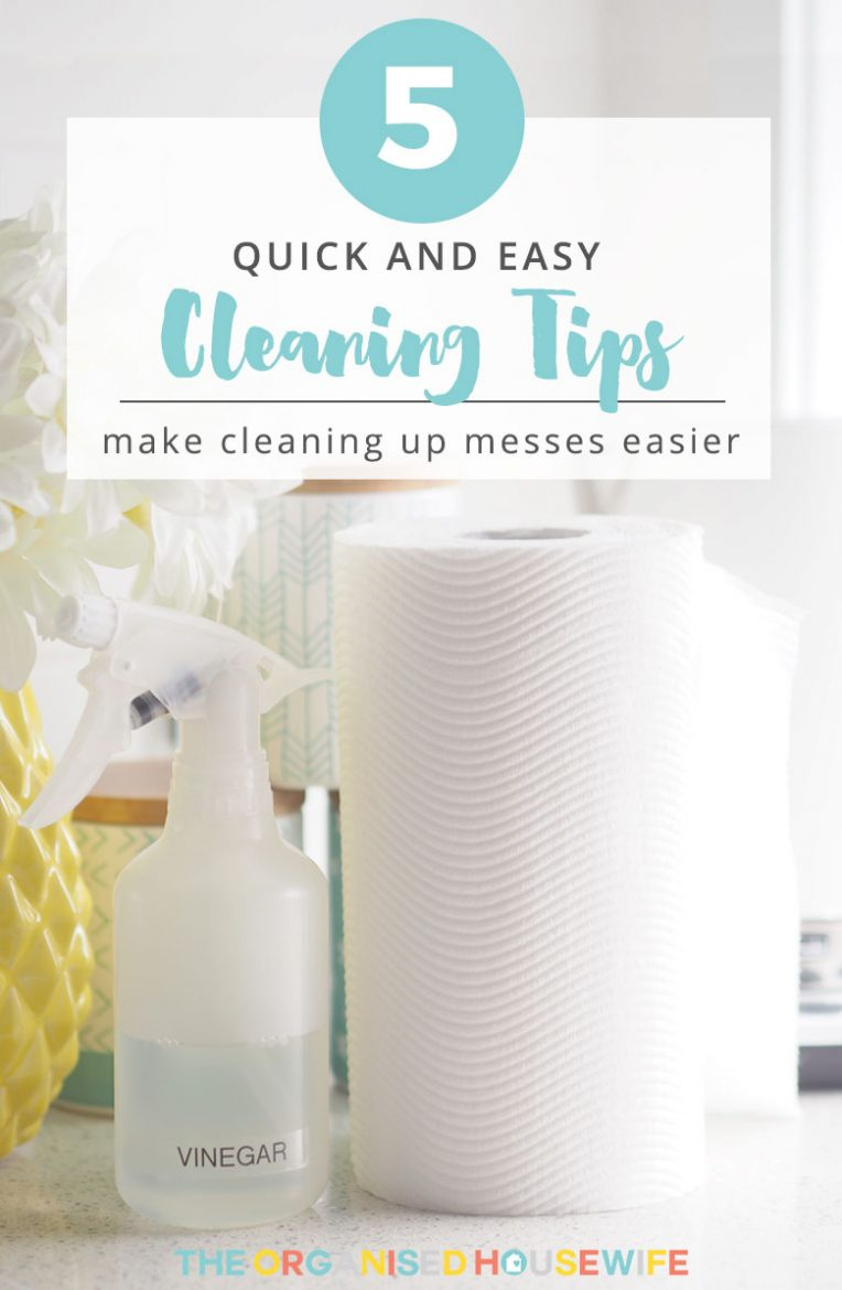 5 tips to make cleaning up messes easier the organised housewife