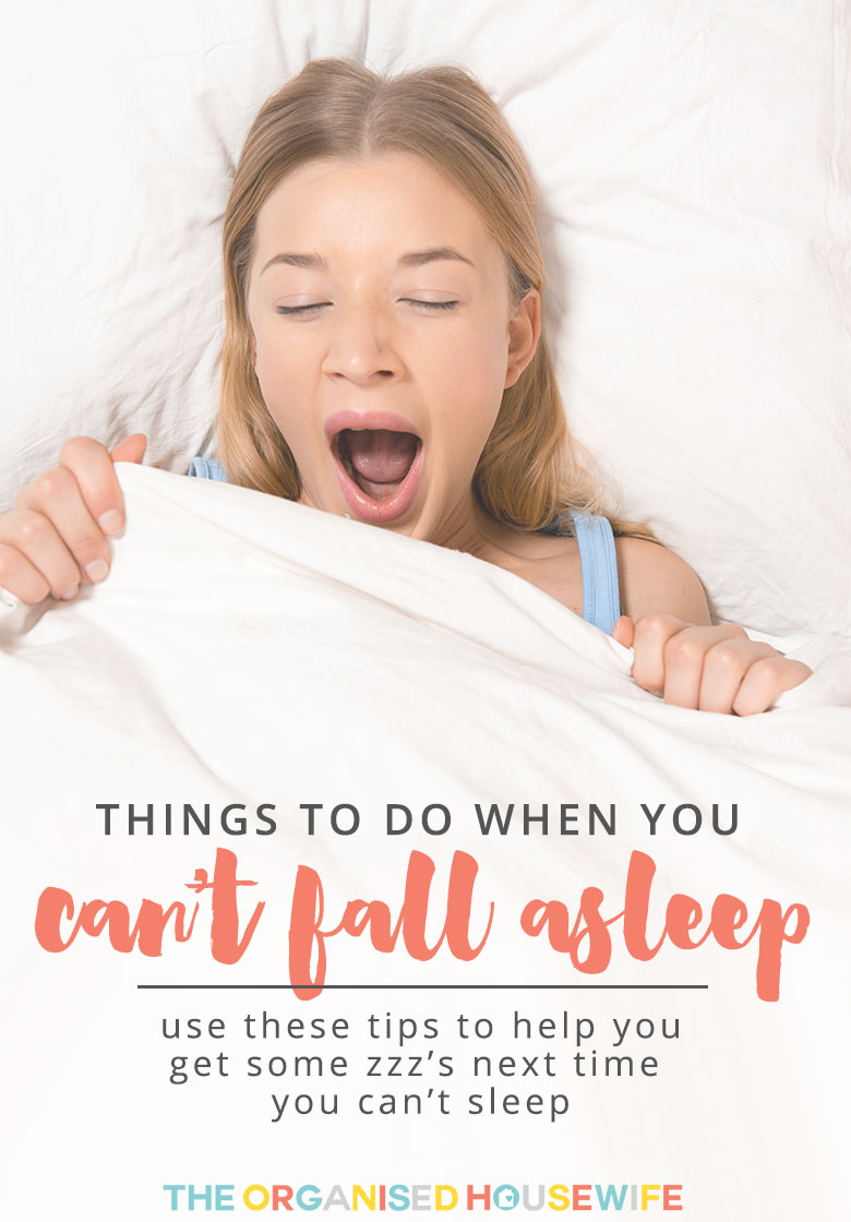 9 Things To Do When You Can 39 T Fall Asleep The Organised