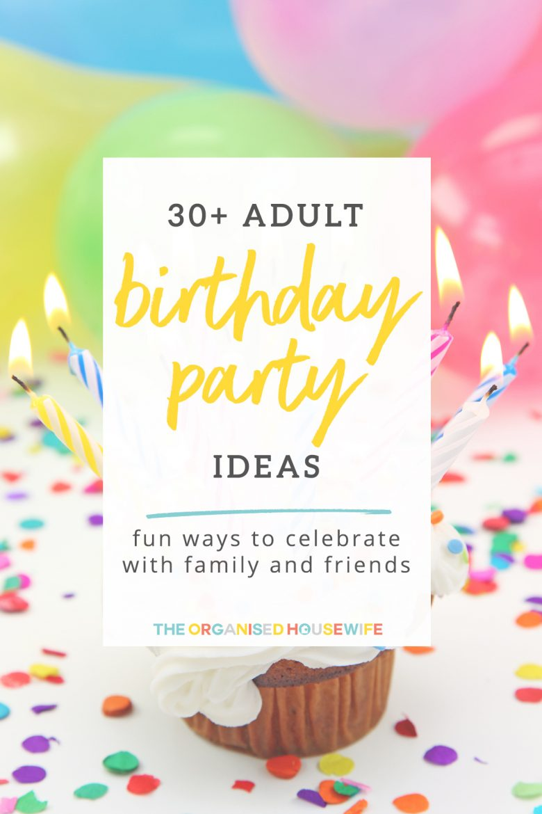 Adult Birthday Party Ideas - The Organised Housewife