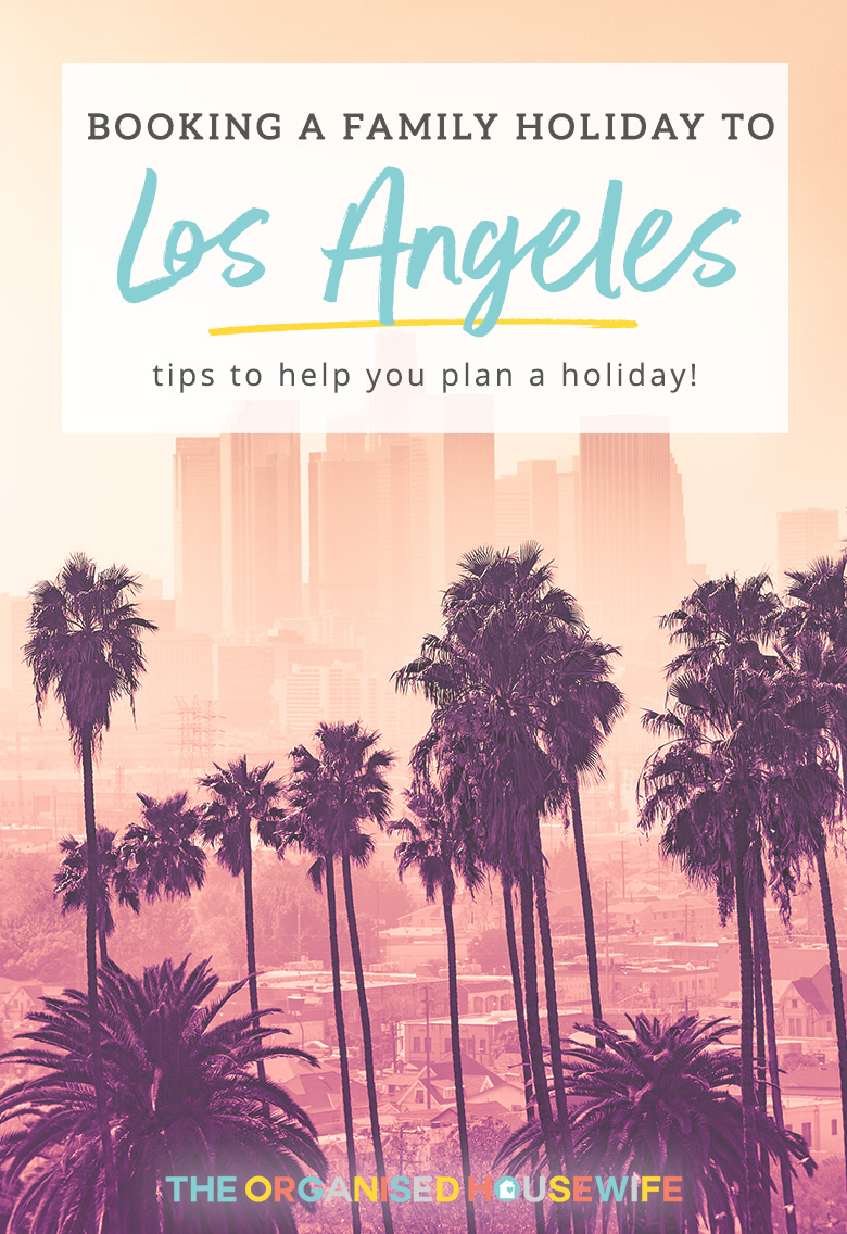 As you may know, my family and I will be travelling to America this year! Here are some tips my readers suggested when booking a family holiday to LA.