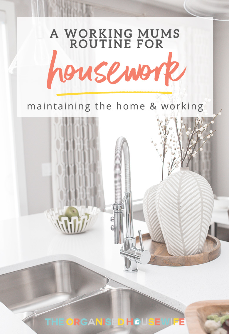 Working Mum\'s Housework Routine - The Organised Housewife