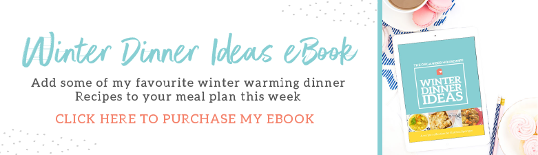THE ORGANISED HOUSEWIFE WINTER DINNER IDEAS EBOOK - This eBook is full of winter recipe ideas that will keep you warm and nourished in the colder seasons. I have always loved sharing recipes and meals on my blog, so I thought I would try something different and put all of my favourite classic and seasonal recipes in the one place. Keep your temperature high and your tummy full with this awesome collection of winter dinner ideas.
