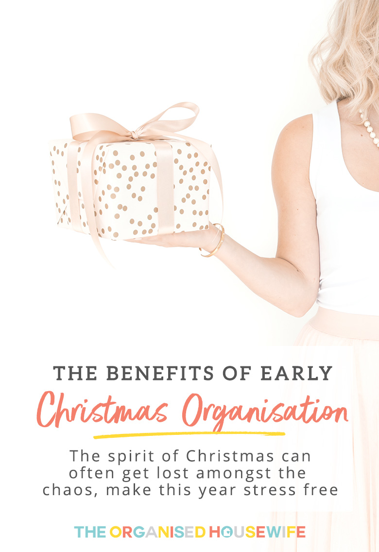 The Benefits of Early Christmas Organisation - The Organised Housewife
