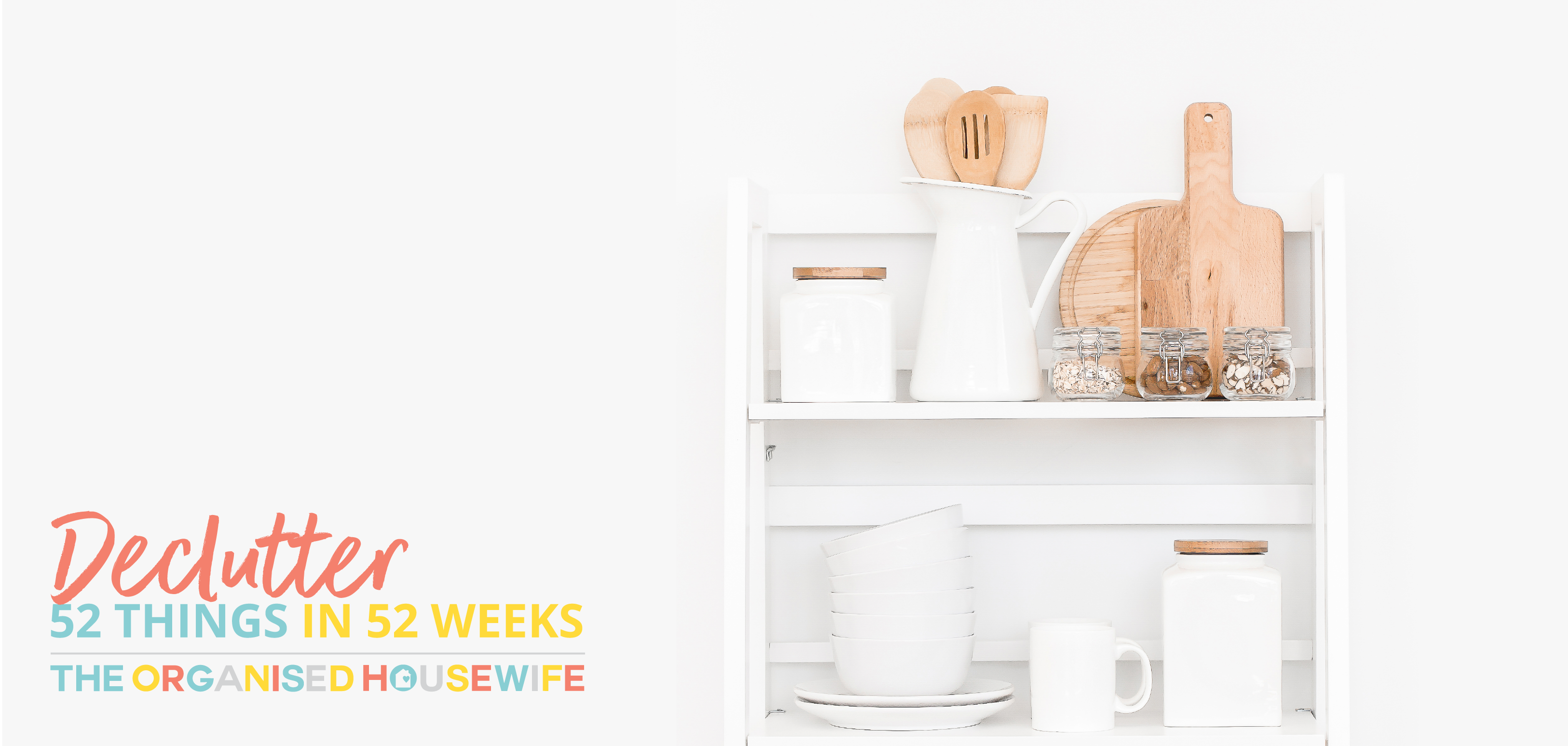 Declutter 52 Things in 52 weeks with The Organised Housewife