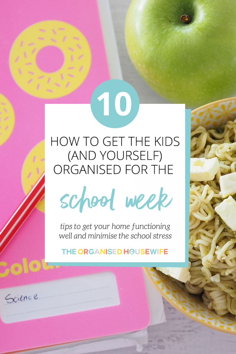The Science Of Getting Kids Organized >> 10 Tips On How To Get The Kids And Yourself Organised For The
