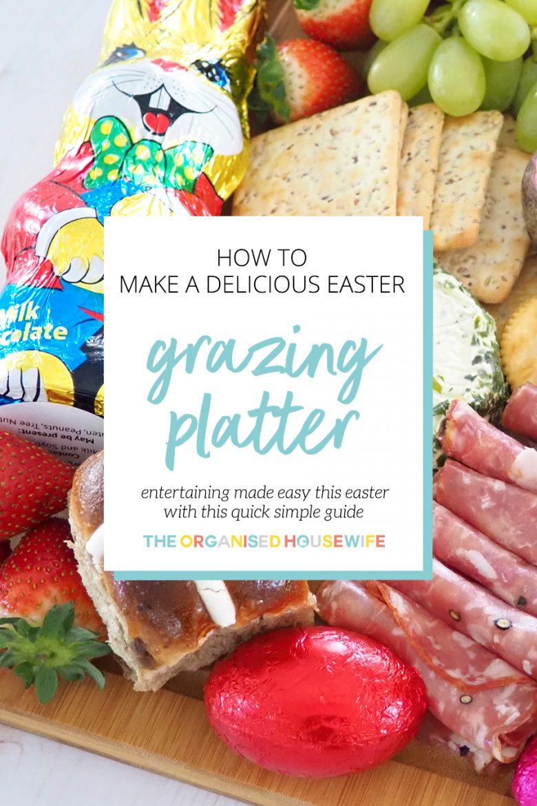 How To Make A Delicious Easter Grazing Platter The Organised Housewife