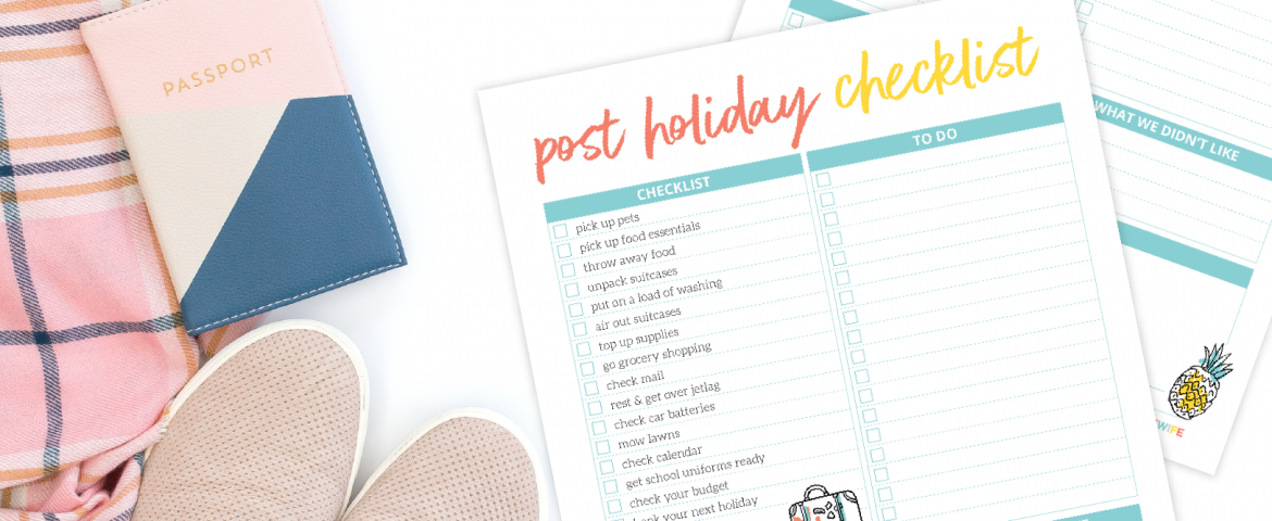 Getting back into your daily routine following a holiday can be a struggle. My post-holiday checklist will help you get organised so that you have less to do when you get home.