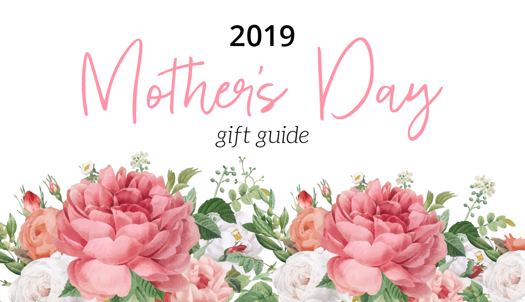 Mothers day gift guide 2019 - The Organised Housewife