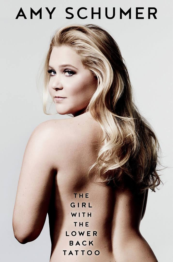 The Girl With The Lower Back Tattoo by Amy Schumer