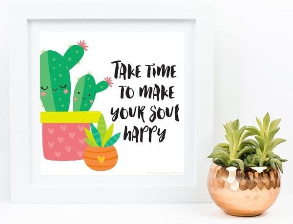Take time to make your soul happy positive print