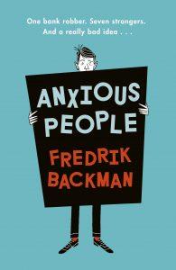 Anxious People by Fredrik Backman - long weekend read idea